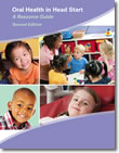 Oral Health in Head Start: A Resource Guide (2nd ed.)