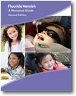 Fluoride Varnish Resource Guide