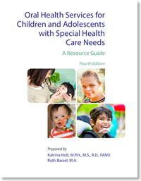 Oral Health Services for Children and Adolescents with Special Health Care Needs: A Resource Guide