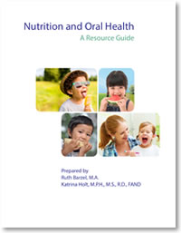 Nutrition and Oral Health: A Resource Guide