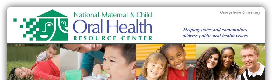 National Maternal and Child Oral Health Resource Center, Georgetown University
