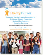 Healthy Futures: Engaging the Oral Health Community in Childhood Obesity Prevention National Conference