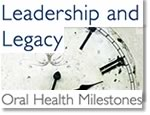 Leadership and Legacy: Oral Health Milestones in Maternal and Child Health